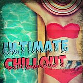 Ultimate Chillout by Various Artists