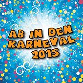 Ab in den Karneval 2015 by Various Artists