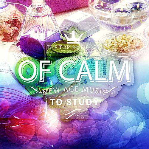Top 30 Pieces of Calm New Age - Music to Effective Study, Better Concentration While Learning, Relaxation and Meditation Sounds of Nature by Study Music