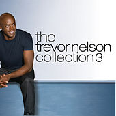 The Trevor Nelson Collection 3 by Various Artists
