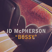 Bossy by JD McPherson