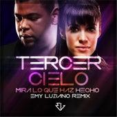 Mira Lo Que Haz Hecho (Emy Luziano Remix) by Tercer Cielo