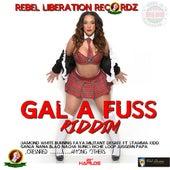 Gal a Fuss Riddim by Various Artists