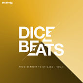 DICE BEATS from Detroit to Chicago, Vol. 4 by Various Artists