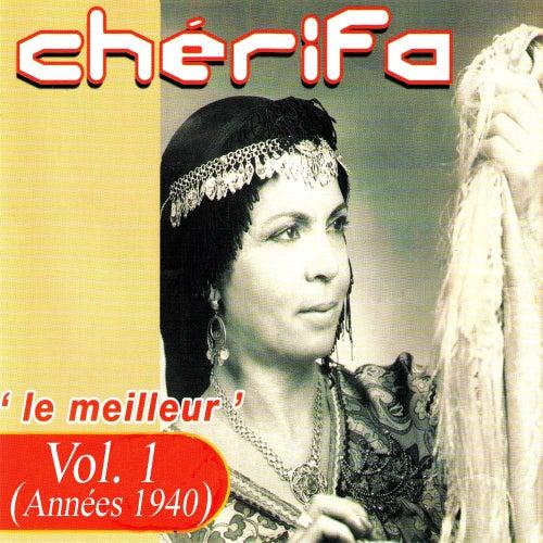 Le meilleur (Années 1940), Vol. 1 by Cherifa