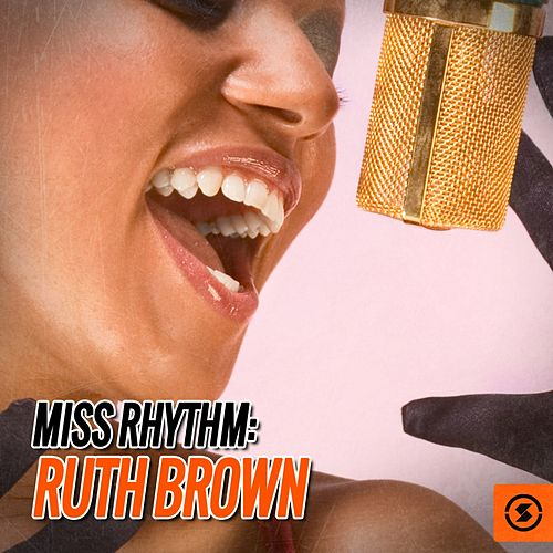 Miss Rhythm: Ruth Brown von Ruth Brown