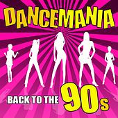 Dance Mania: Back to the 90s by Various Artists