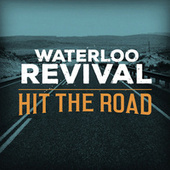 Hit The Road by Waterloo Revival