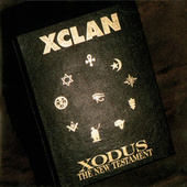 Xodus - The New Testament by X-Clan