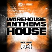 Warehouse Anthems: House, Vol. 4 - EP by Various Artists