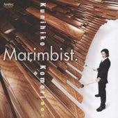 Marimbist. by Kunihiko Komori