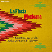 La Fiesta Mexicana by Osaka Shion Wind Orchestra