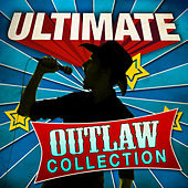 Ultimate Outlaw Collection by Various Artists