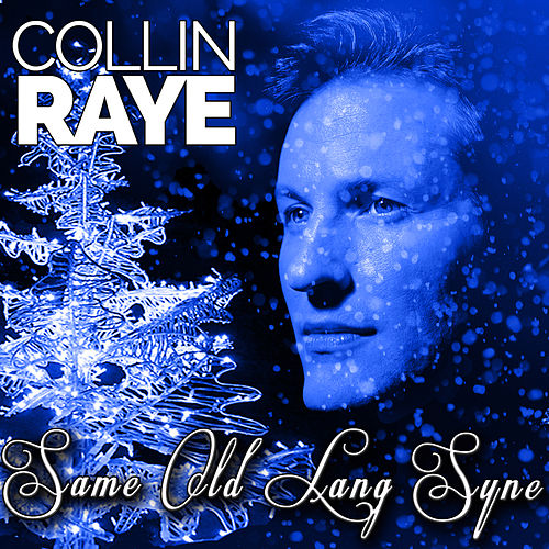 Same Old Lang Syne - Single by Collin Raye