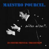 Maestro Pourcel: Who Else? by Franck Pourcel