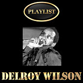 Delroy Wilson Playlist by Various Artists