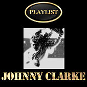 Johnny Clarke Playlist by Various Artists