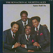 Saints Hold On by The Sensational Nightingales