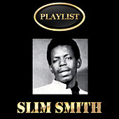 Slim Smith Playlist by Various Artists
