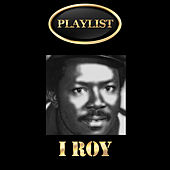 I Roy Playlist by I-Roy