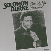 Into My Life You Came by Solomon Burke