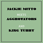 Jackie Mittoo Meets Aggrovators & King Tubby by Jackie Mittoo