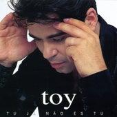 Tu Já Não És Tu by Toy