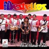 En el Mundo Estas by Los Destellos