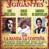 3 Gigantes Con la Banda la Costeña by Various Artists