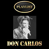 Don Carlos Playlist by Don Carlos