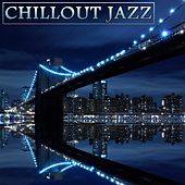 Chillout Jazz by New York Jazz Lounge