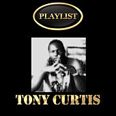 Tony Curtis Playlist von Tony Curtis