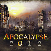 Apocalypse: 2012 by Various Artists