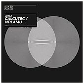 Calcutec / Ndlamu by Lorca