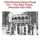 1920s Broadway Musical Songs, Vol. 1 (Plus Other Rarities) [Recorded 1925-1929] by Various Artists