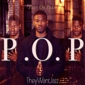 P.O.P Prey Or Pray by Jazz