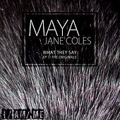 What They Say EP (EP) by Maya Jane Coles