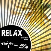 Relax (feat. Juan Magán) (Remix (Spanglish Version)) by Sie7e