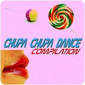 Chupa Chupa Dance Compilation by Various Artists