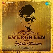Evergreen - Rajesh Khanna by Various Artists