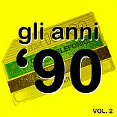 Gli Anni '90, Vol. 2 (The History of Dance Music) by Various Artists