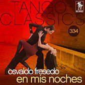 Tango Classics 334: En Mis Noches (Historical Recordings) by Osvaldo Fresedo