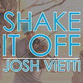 Shake It Off by Josh Vietti