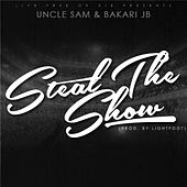 Steal the Show (feat. Bakari Jb & Lightfoot) by Uncle Sam (R&B)