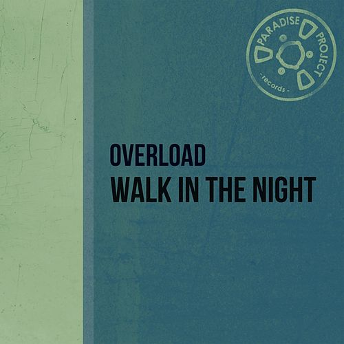 Walk in the Night by Overload