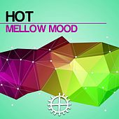 Mellow Mood (Intrallazzi Mix) by Hot