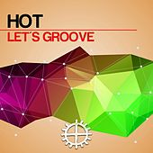 Let's Groove by Hot