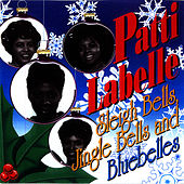 Sleigh Bells, Jingle Bells & Bluebelles by Patti LaBelle