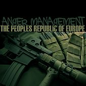 Anger Management - Single by The Peoples Republic of Europe