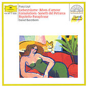 Liszt: Dreams of Love; Consolations; Sonnets of Petrarca; Rigoletto Paraphrase by Daniel Barenboim